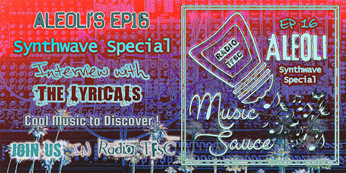 Overview of the EP16 of AleOli Music Sauce, Synthwave Special with The Lyricals